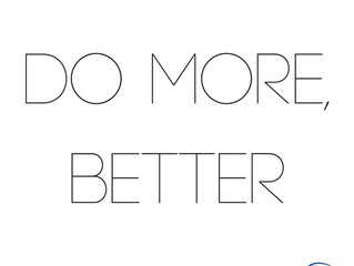 Resolve to Do More, Better