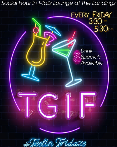 TGIF Social Hour in T-Tails Lounge!