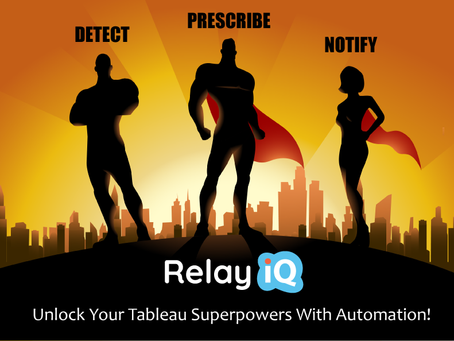 Unlock Your Tableau Superpowers With Robotic Process Automation
