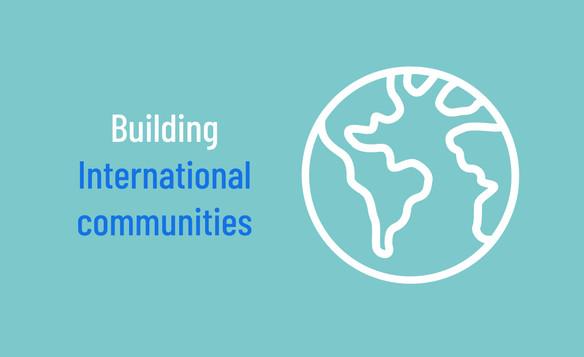 Building International Communities
