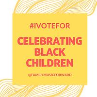 #ivotefor celebrating black children.png