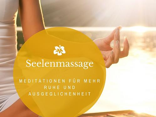 Seelenmassage - Meditationen für mehr Ruhe und Ausgeglichenheit