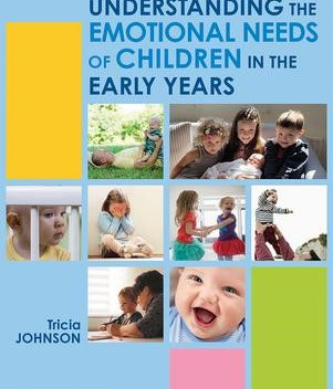 Understanding the Emotional Needs of Children in the Early Years