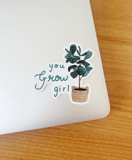 """You Grow Girl"" Sticker"