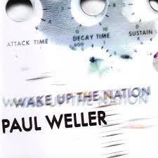 P Weller Wake Up The Nation.jpeg