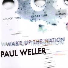 P Weller Wake Up The Nation.jpeg