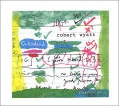 Robert Wyatt Cuckooland.jpeg