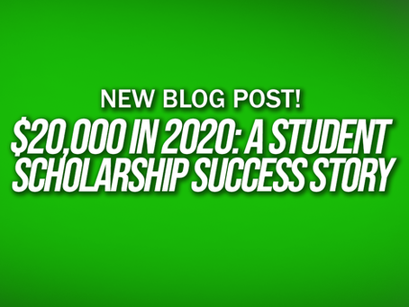 $20,000 in 2020: A Student Scholarship Success Story