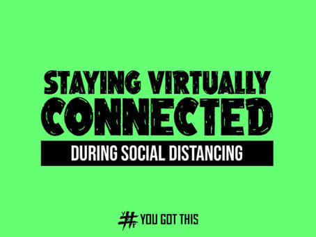 Staying Virtually Connected During Social Distancing