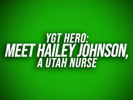YGT Hero: Meet Hailey Johnson, A Utah Nurse