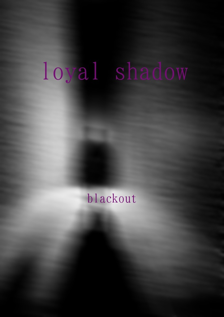 loyal shadow