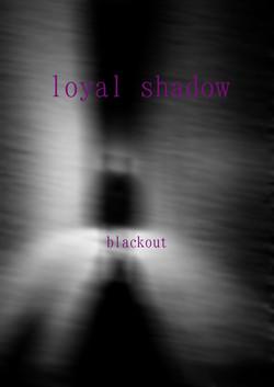loyal shadow
