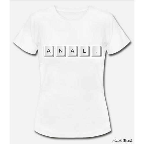 """Damen T-Shirt """"ANAL"""""""
