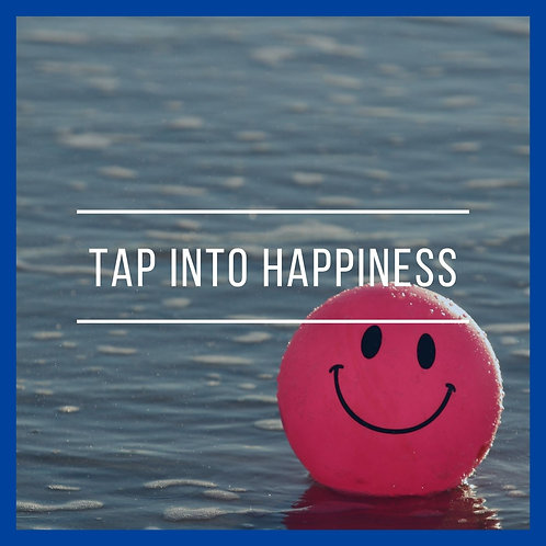 Tap Into Happiness