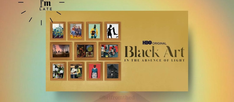 """Maybe I'm Late: HBO's """"Black Art: In the Absence of Light"""""""