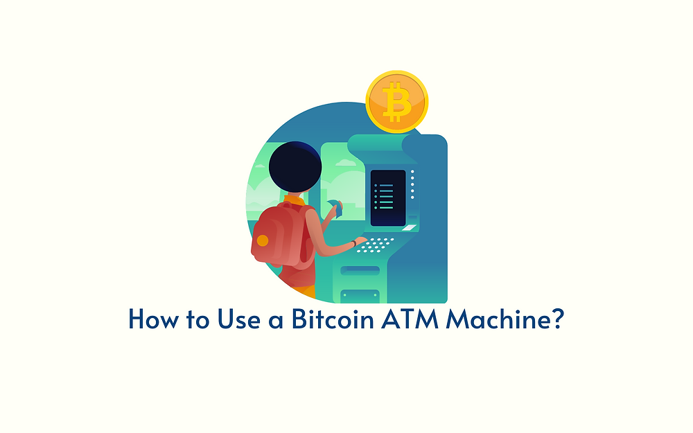 What is a Bitcoin ATM and how to use Bitcoin ATM machine