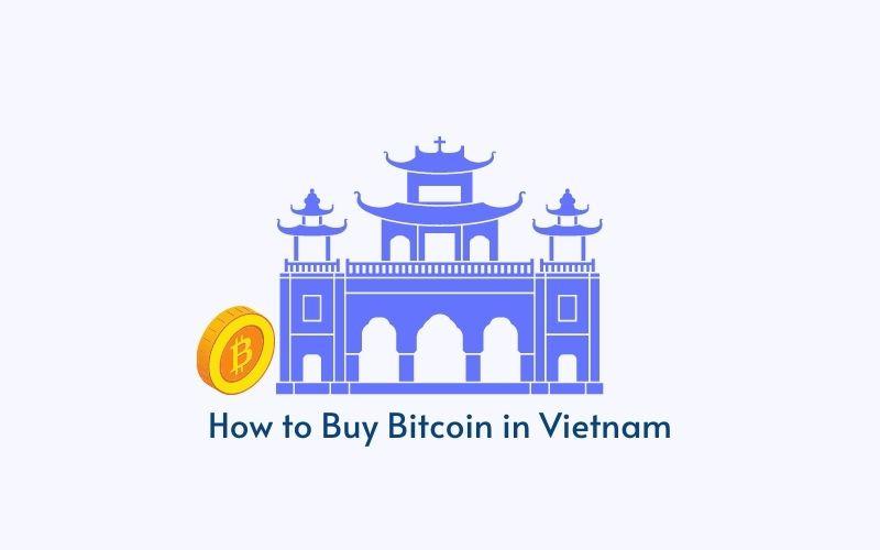 How to Buy Bitcoin in Vietnam?
