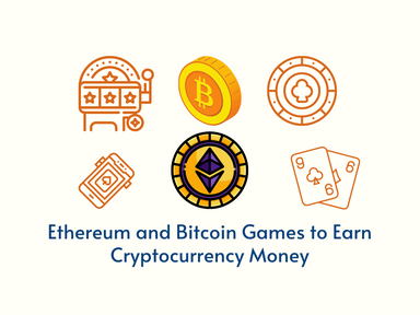Ethereum and Bitcoin Games to Earn Cryptocurrency Money