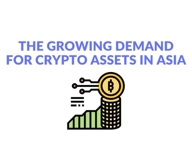 The Growing Demand for Cryptocurrencies in Asia