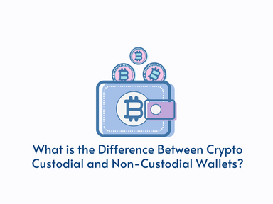 What's the Difference Between a Custodial vs. Non-Custodial Crypto Wallet?