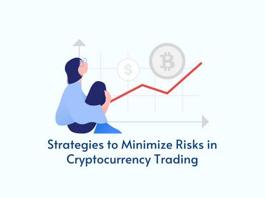 Strategies to Minimize Risks in Cryptocurrency Trading