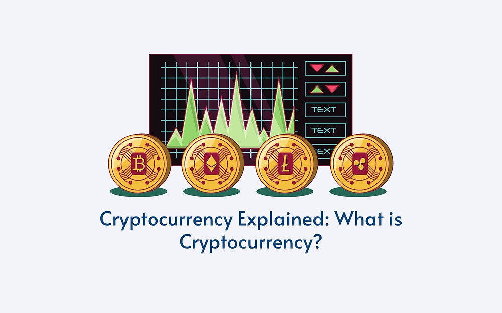 Cryptocurrency Explained: What is Cryptocurrency?