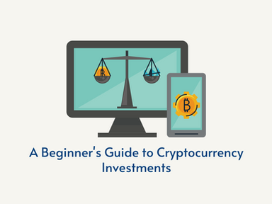 A Beginner's Guide to Cryptocurrency Investments