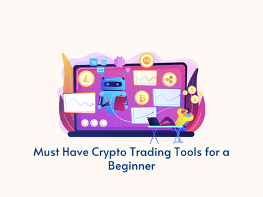 Must Have Crypto Trading Tools for a Beginner