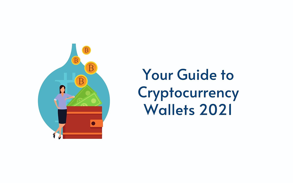 Types of Cryptocurrency Wallets to Securely Store Digital Assets in 2021