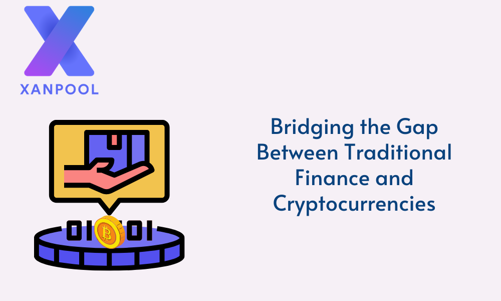 Bridging the Gap Between Traditional Finance and Cryptocurrencies