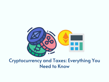 Cryptocurrency and Taxes: Everything You Need to Know