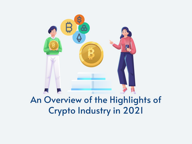 An Overview of the Highlights of Crypto Industry in 2021