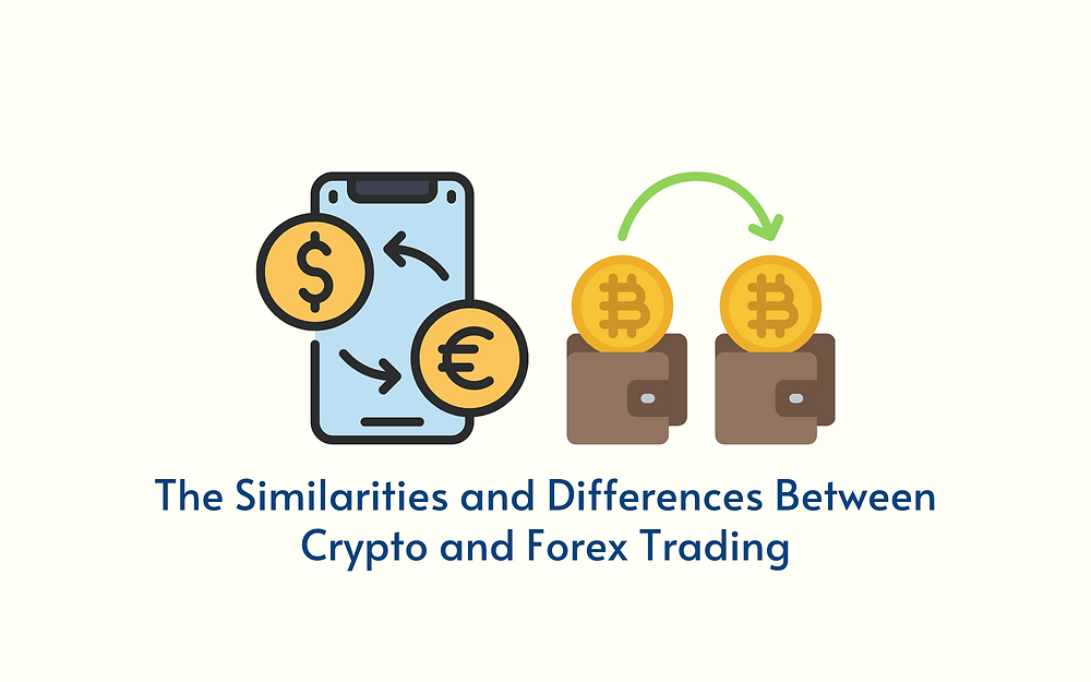 The Similarities and Differences Between Crypto and Forex Trading