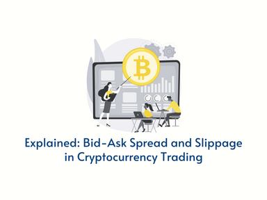 Explained: Bid-Ask Spread and Slippage in Cryptocurrency Trading