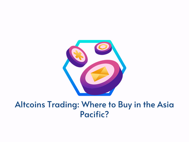Altcoins Trading: Where to Buy in the Asia Pacific?