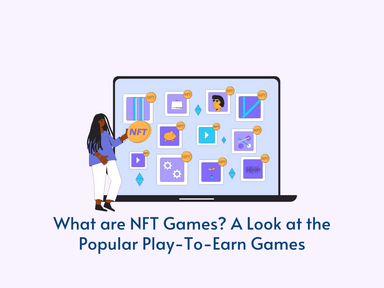 What are NFT Games? A Look at the Popular Play-To-Earn Games