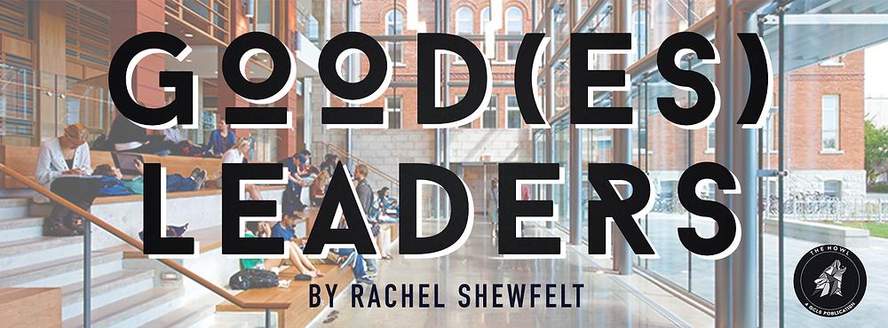 Good(es) Leaders By Rachel Shewfelt