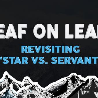 "Greenleaf on Leadership: Revisiting "" ""Star vs. Servant"""
