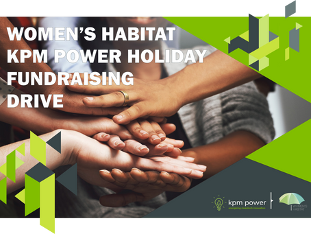 Women's Habitat / KPM Power Holiday Fundraising Drive