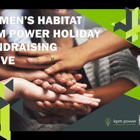 Women's Habitat / KPM Power Holiday Fundraising Drive