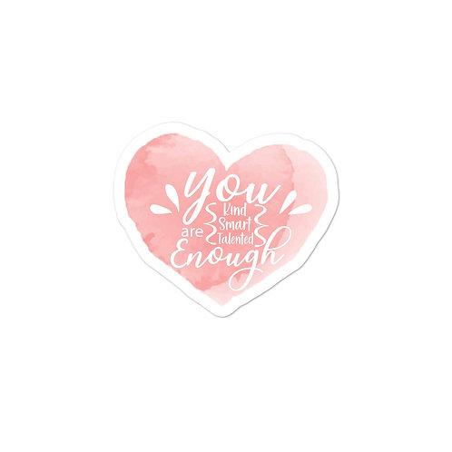 You are Enough - Sticker