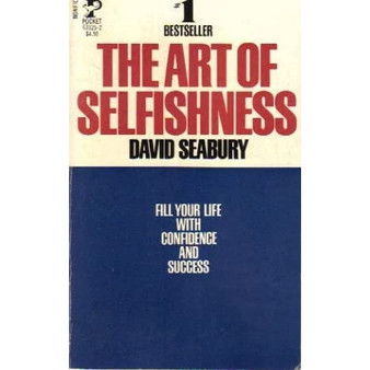 Selfishness —Not Just a Virtue but an Art