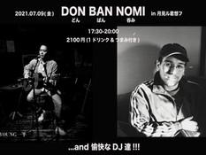 2021.07.09 |【観覧】DON BAN NOMI