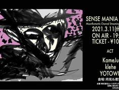 2021.03.11 |【配信】SENSE MANIA vol.9