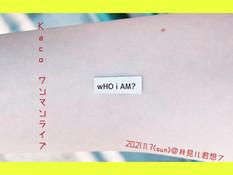 2021.11.07 |【観覧+配信】Kaco COVER LIVE 2021 〜「wHO i Am 」