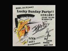 2021.10.03  【観覧】Lucky Sunday Party!!!