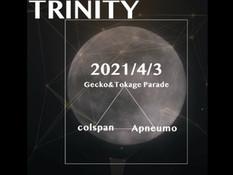 2021.04.03 | 【観覧+配信】TRINITY