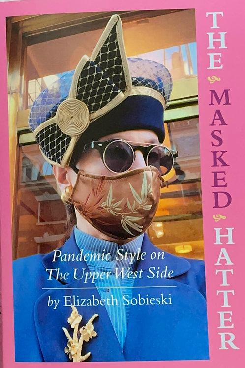 The Masked Hatter, Pandemic Style on the Upper West Side by Elizabeth Sobieski