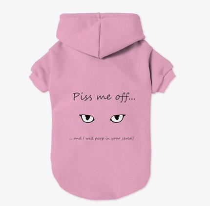 Piss me off... - Pet Hoodie