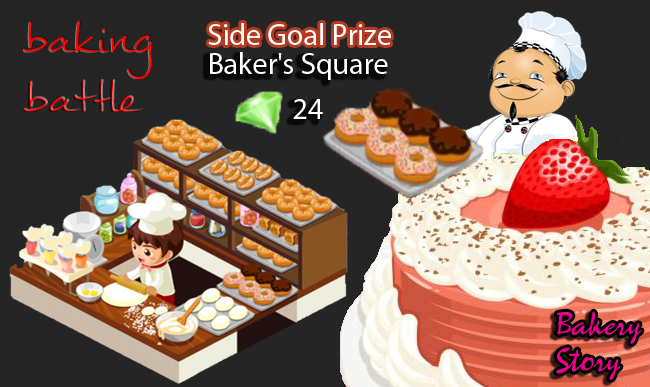 bakery story baking battle side goal prize baker's square